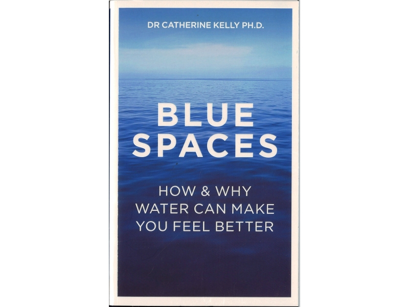 Dr Catherine Kelly P.H.D - Blue Spaces