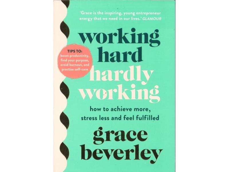 Grace Beverley - Working Hard Hardly Working