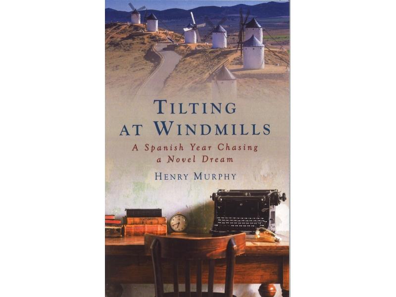 Henry Murphy - Tilting At Windmills