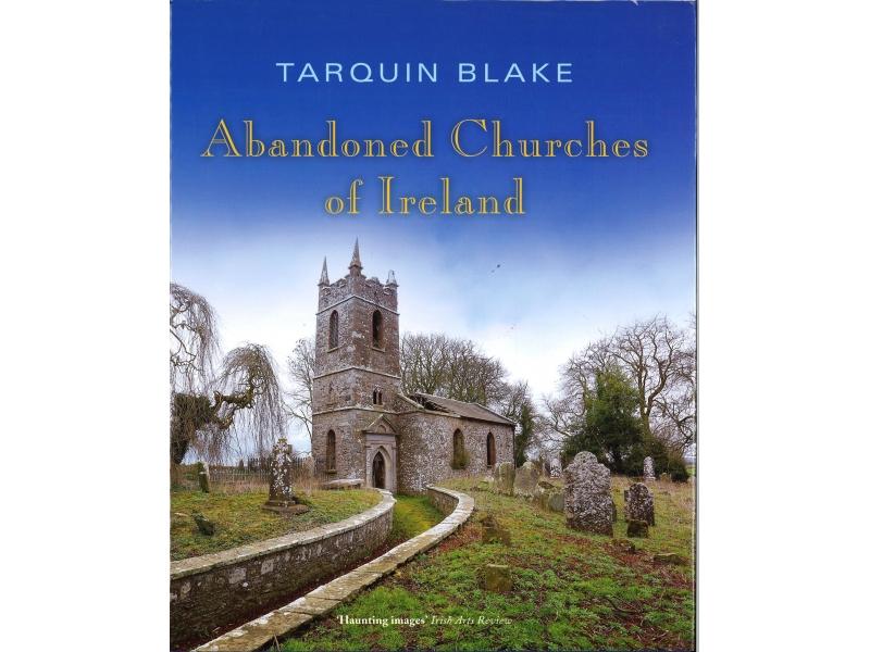 Tarquin Blake - Abandoned Churches Of Ireland
