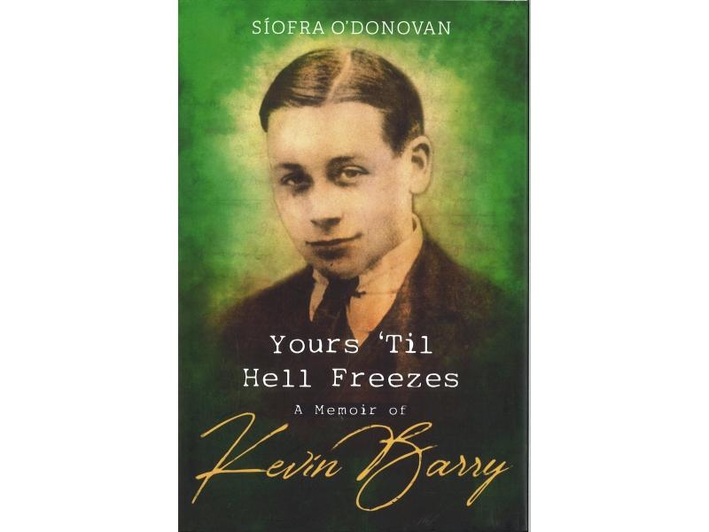 Siofra O'Donovan - Your's 'Til Hell Freezes Kevin Barry