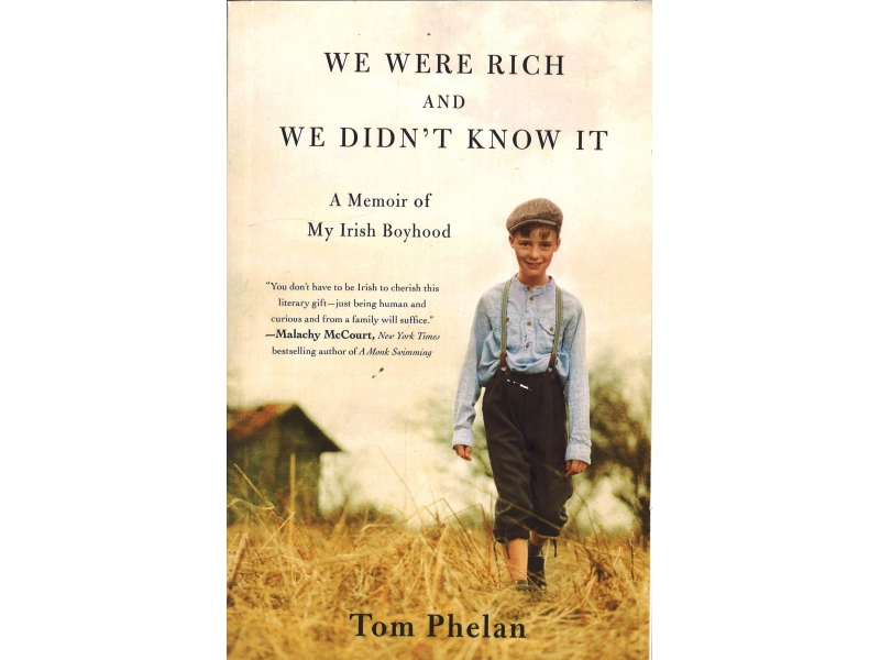 Tom Phelan - We Were Rich And We Didn't Know About It