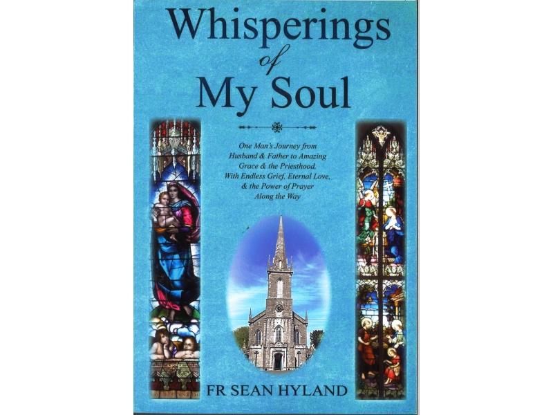 Fr Sean Hyland - Whisperings Of My Soul