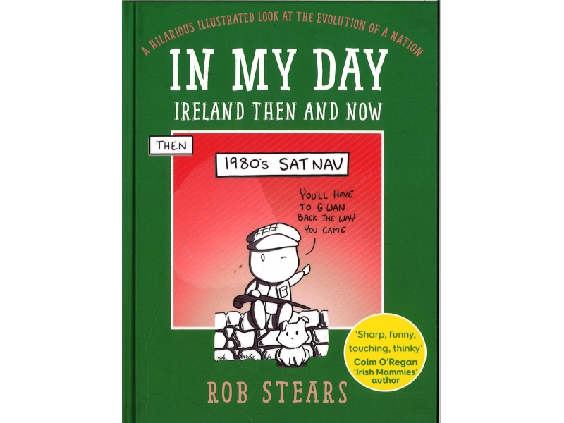 Rob Stears - In My Day Ireland Then And Now