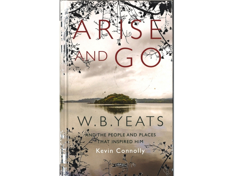 W.B. Yeats - Arise And Go