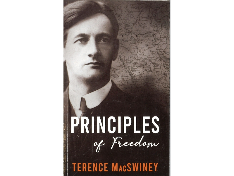 Terence MacSwiney - Priciples Of Freedom