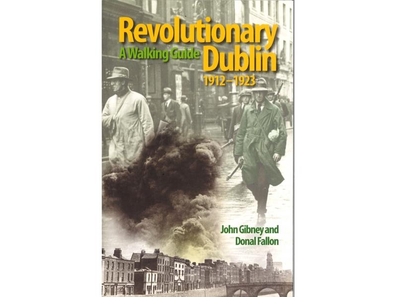 John Gibney - Revolutionary Dublin 1912-1923