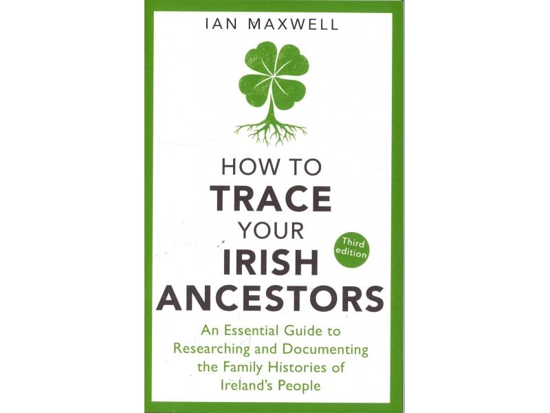 Ian Maxwell - How To Trace Your Irish Ancestors