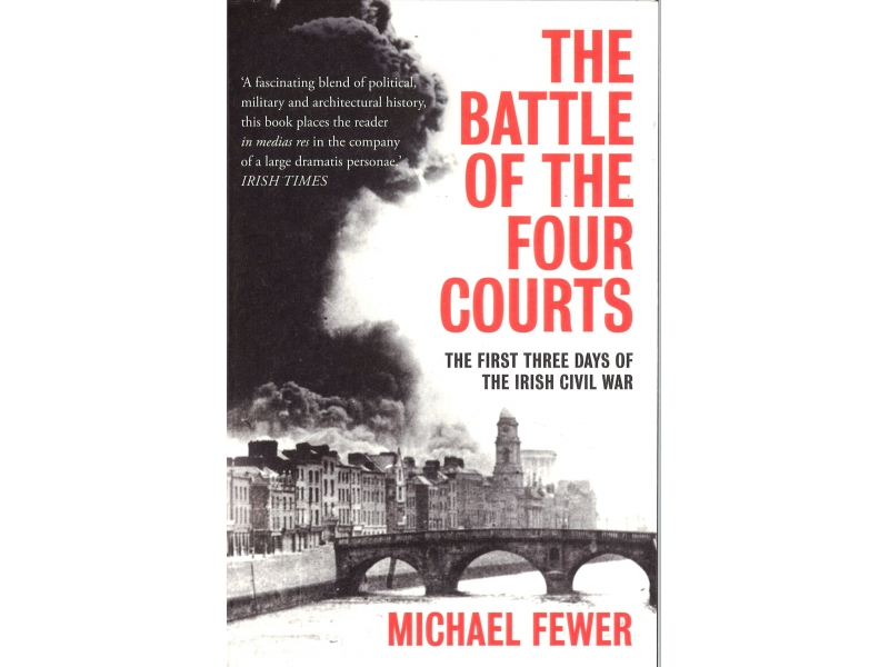 Michael Fewer - The Battle Of The Four Courts