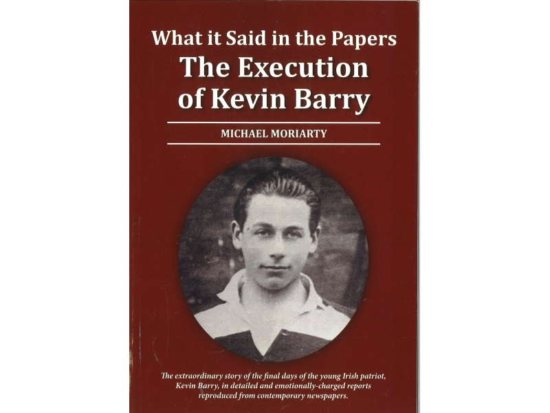 Michael Moriarty - What It Said In The Papers The Execution Of Kevin Barry