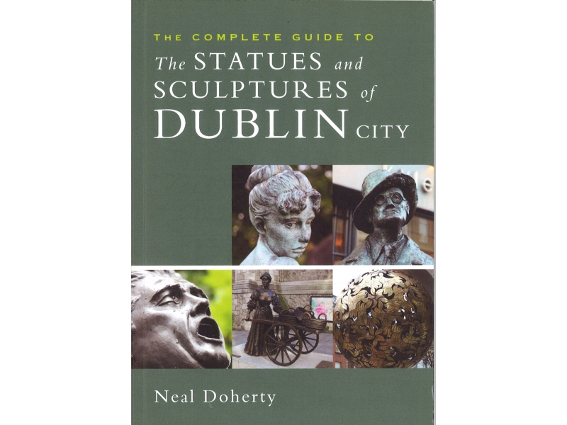 Neal Doherty - The Statues And Sculptures Of Dublin City