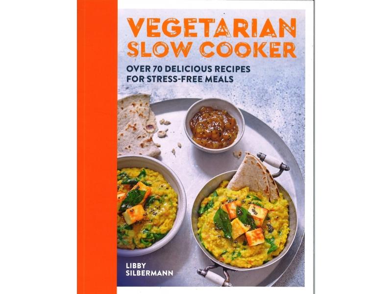 Libby Silbermann - Vegerarian Slow Cooker