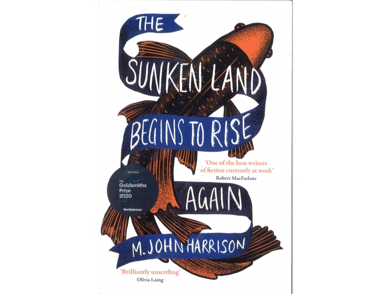 M. John Harrison - The Sunken Land Begins To Rise Again
