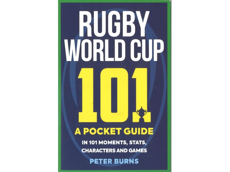 Peter Burns - Rugby World Cup 101 A Pocket Guide