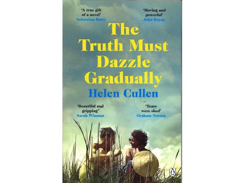 Helen Cullen - The Truth Must Dazzle Gradually