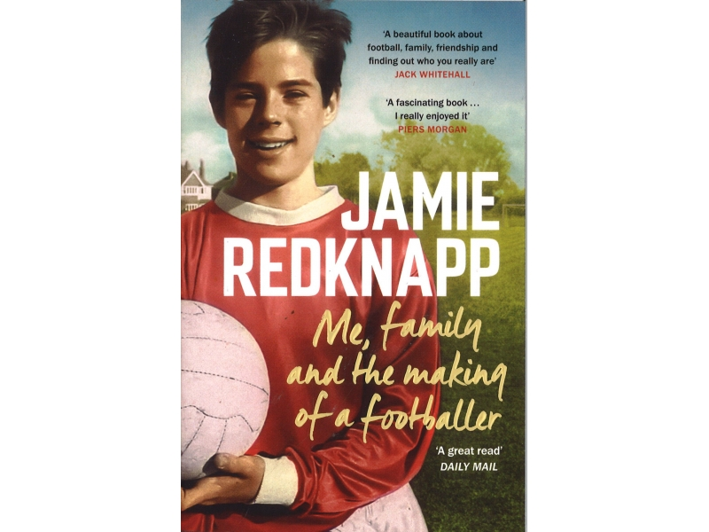 Jamie Redknapp - Me, Family And The Making Of A Footballer