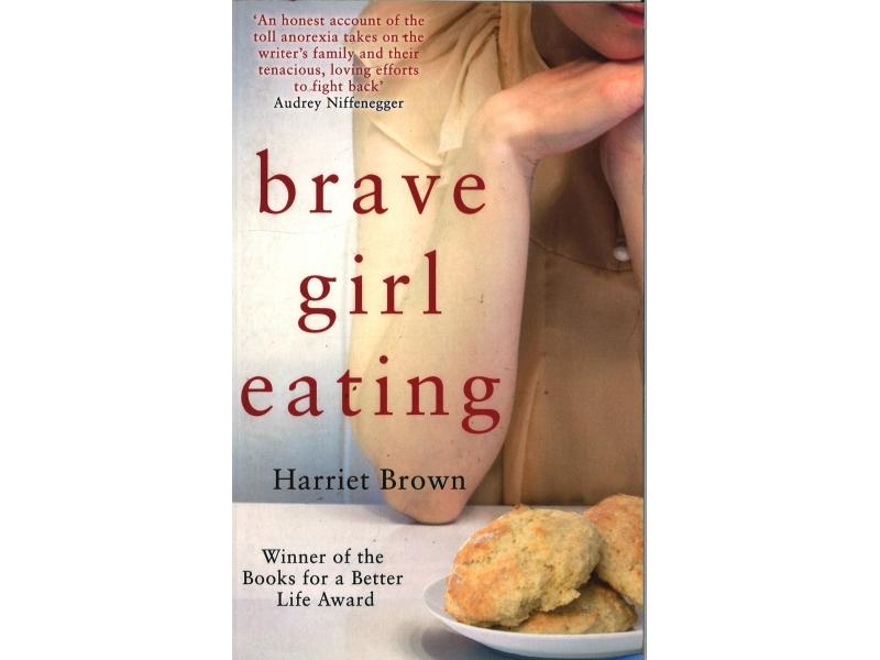 Harriet Brown - Brave Girl Eating