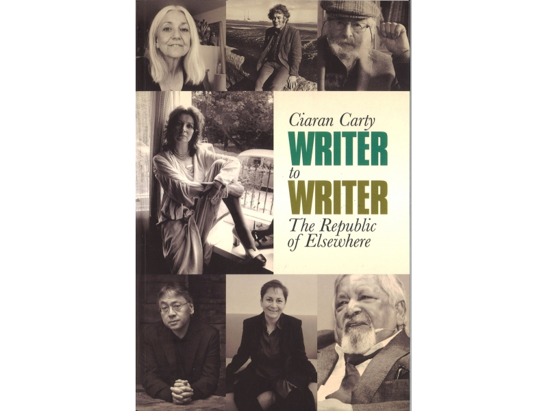 Ciaran Carty - Writer To Writer - The Republic Of Elsewhere