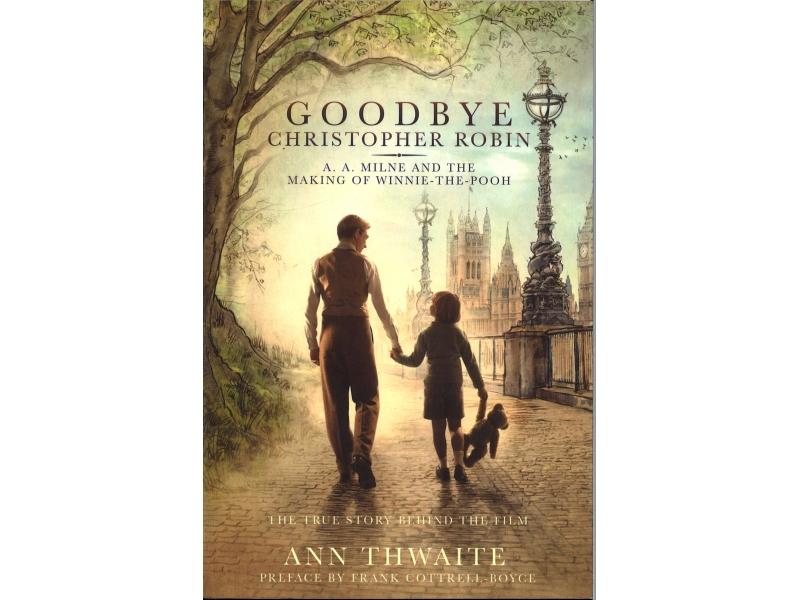 Ann Thwaite - Goodbye Christopher Robin