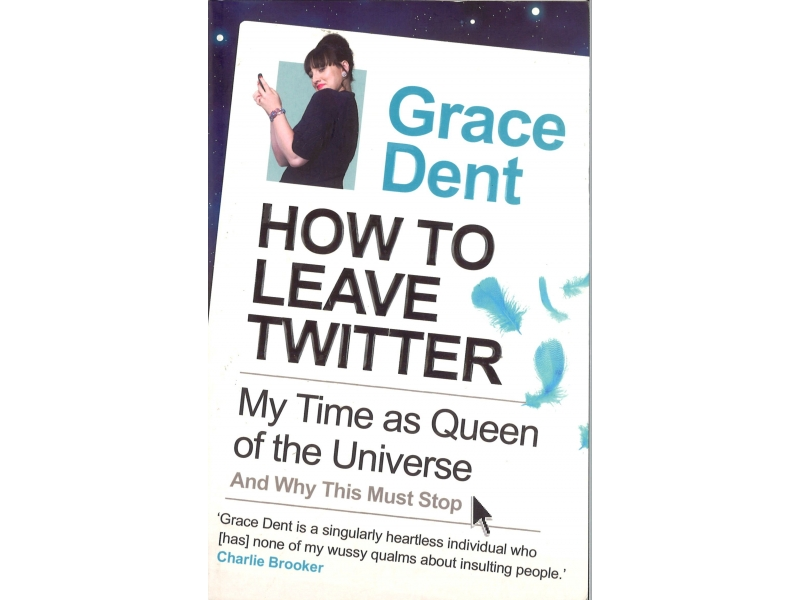 Grace Dent - How To Leave Twitter