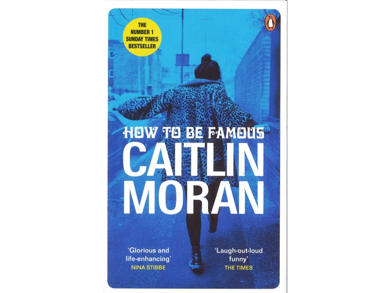 Caitlin Moran - How To Be Famous