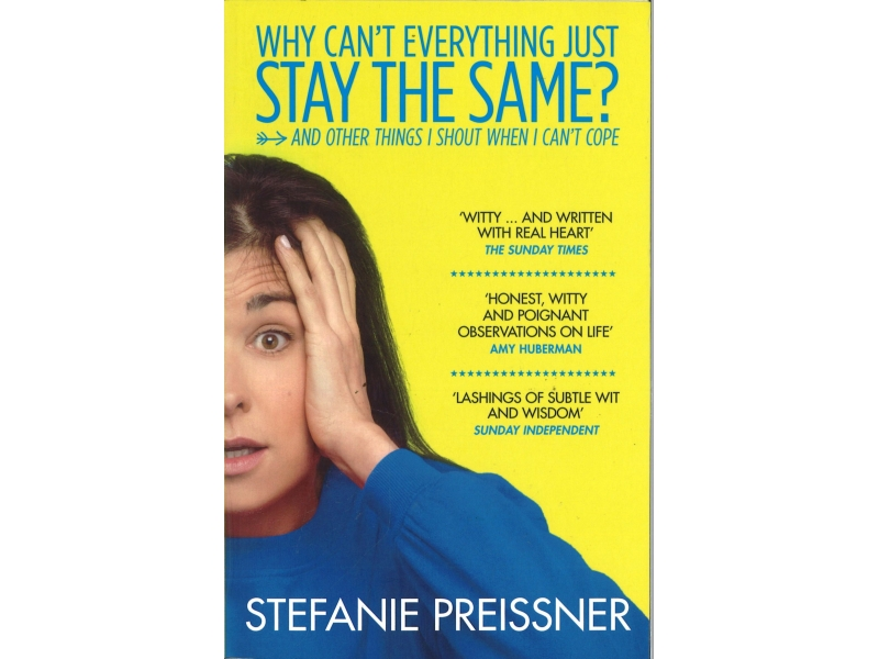 Stefanie Preissner - Why Can't Everything Just Stay The Same?