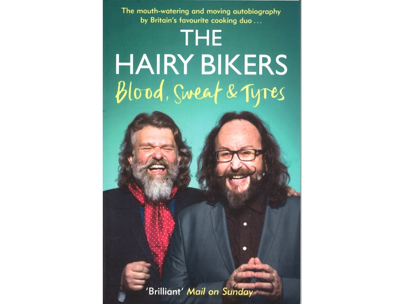 The Hairy Bikers - Blood, Sweat & Tyres