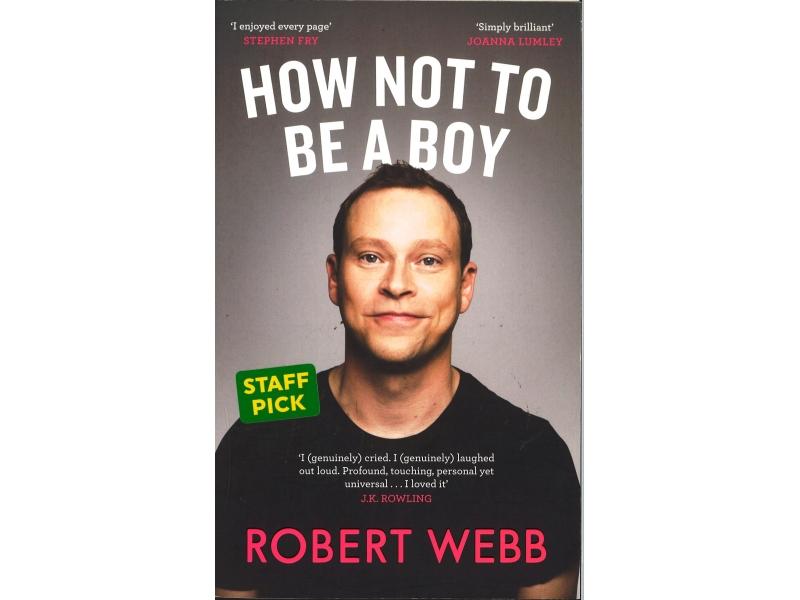 Robert Webb - How Not To Be A Boy
