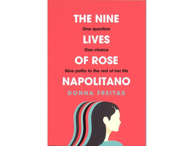 Donna Freitas - The Nine Lives Of Rose Napolitano