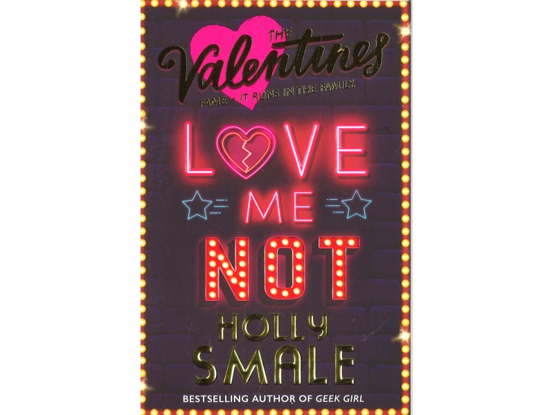 Holly Smale - The Valentines - Love Me Not