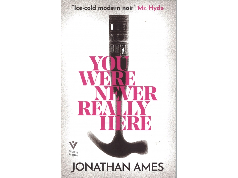 Jonathan Ames - You Were Never Really Here