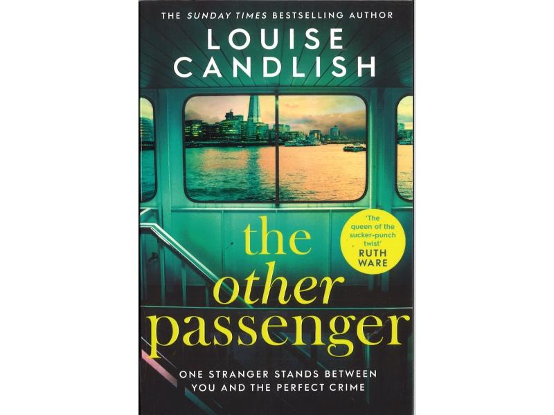 Louise Candlish - The Other Passenger
