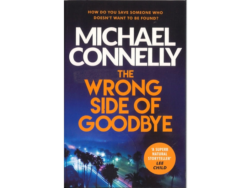 Michael Connelly - The Wrong Side Of Goodbye