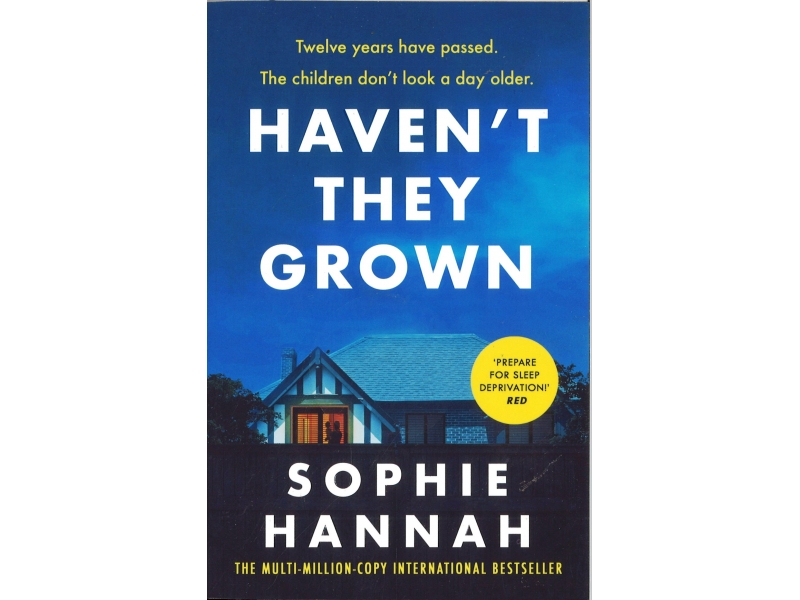 Sophie Hannah - Haven't They Grown