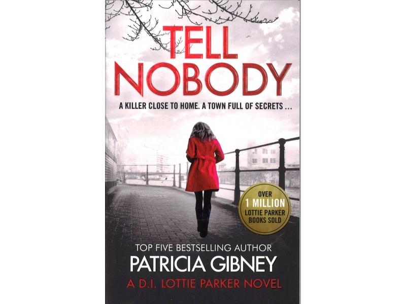 Patricia Gibney - Tell Nobody