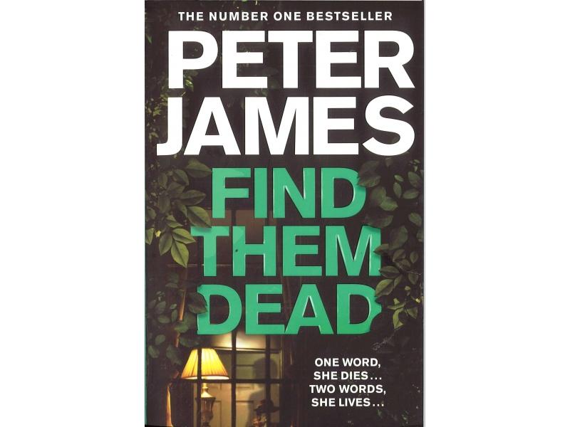Peter James - Find Them Dead