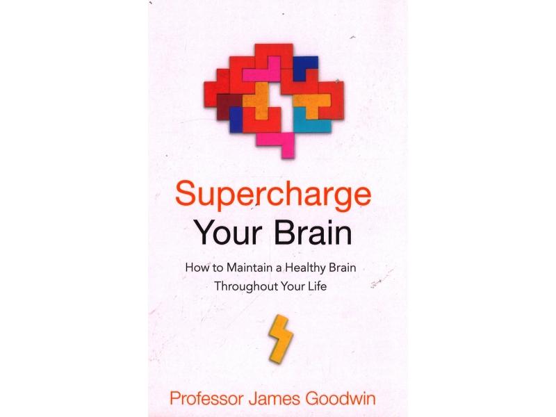 Professor James Goodwin - Supercharge Your Brain