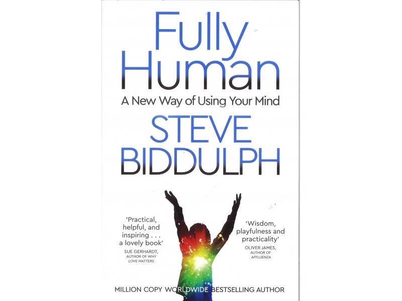 Steve Bidulph - Fully Human