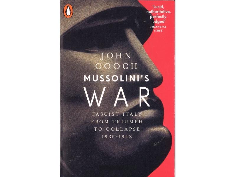 John Gooch - Mussolini's War