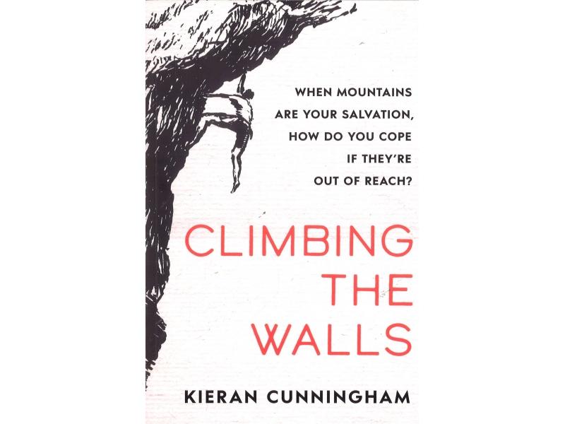 Kieran Cunningham - Climbing The Walls