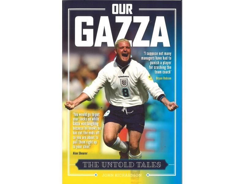 Our Gazza - John Richardson