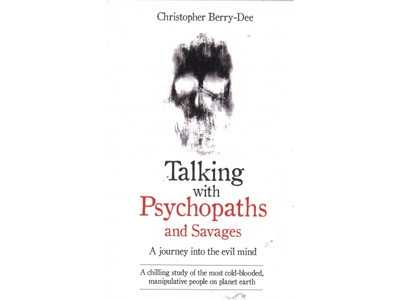 Christopher Berry-Dee - Talking With Psychopaths And Savages