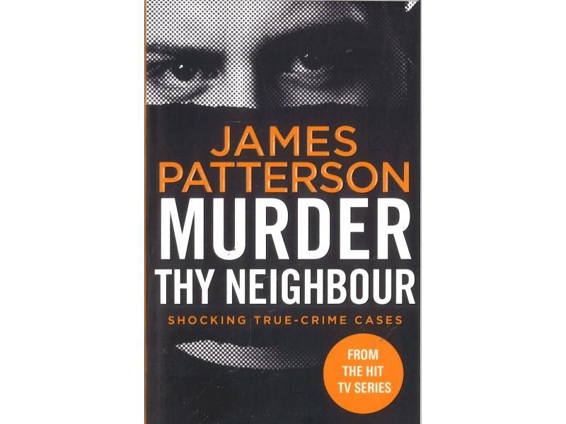 James Patterson - Murder Thy Neighbour