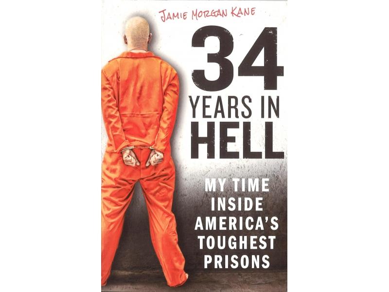 Jamie Morgan Kane - 34 Years In Hell