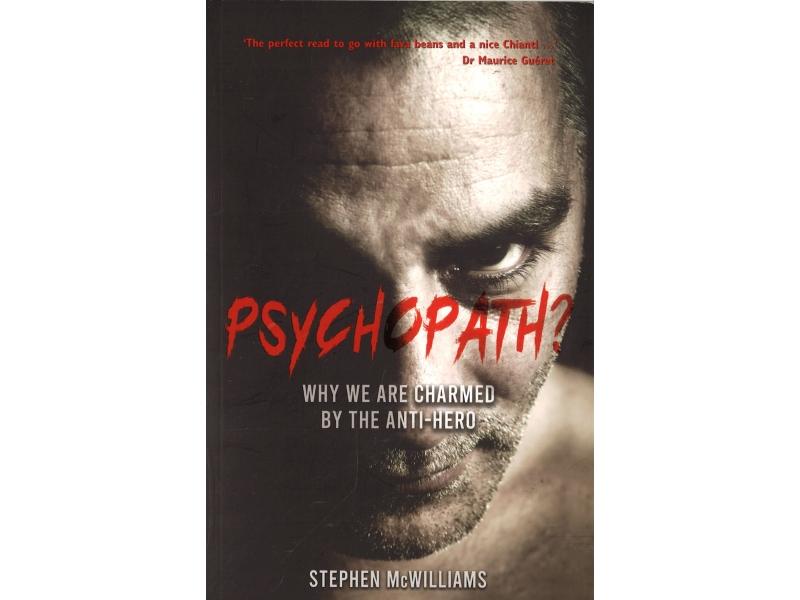 Stephen McWilliams - Psychopath?