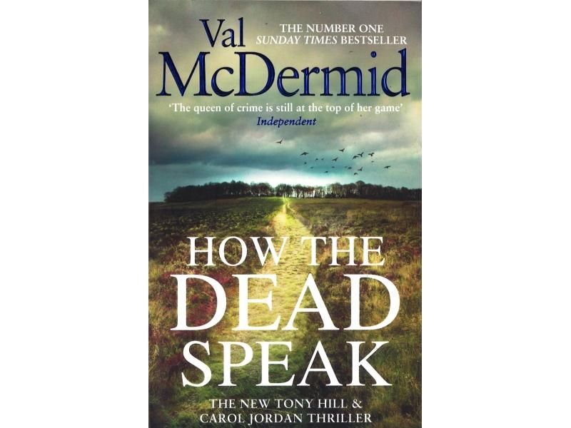Val McDermid - How The Dead Speak