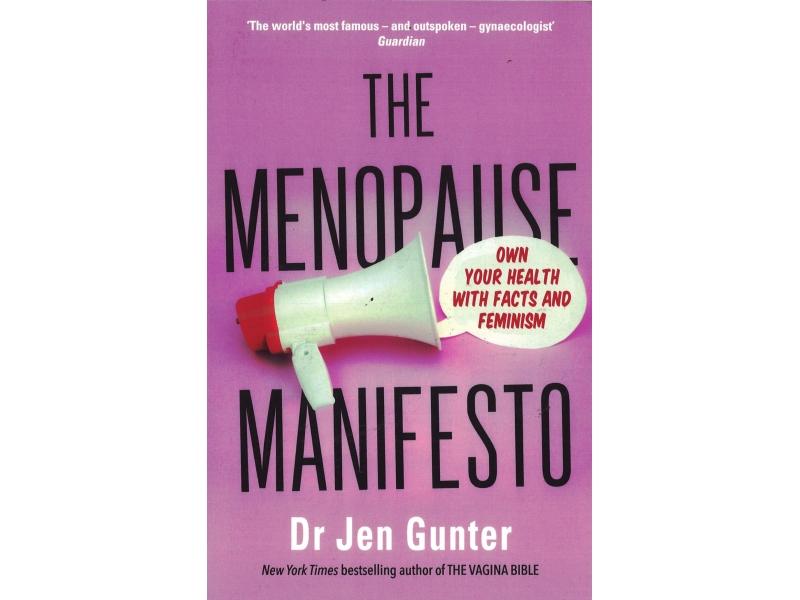 Dr Jen Gunter - The Menopause Manifesto