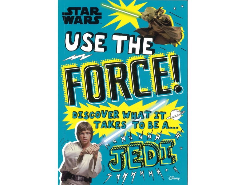 Star Wars - Use The Force! - Discover What It Takes To Be A Jedi