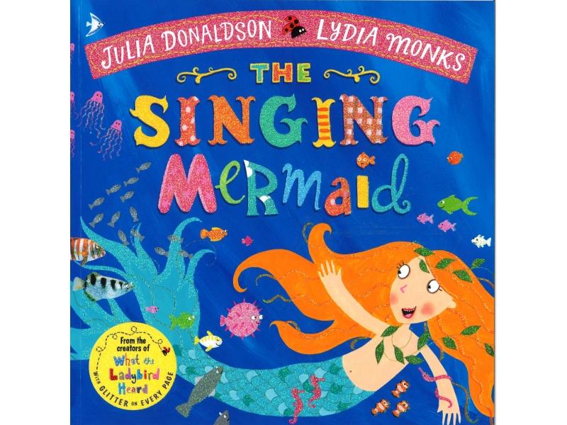 Julia Donaldson & Lydia Monks - The Singing Mermaid