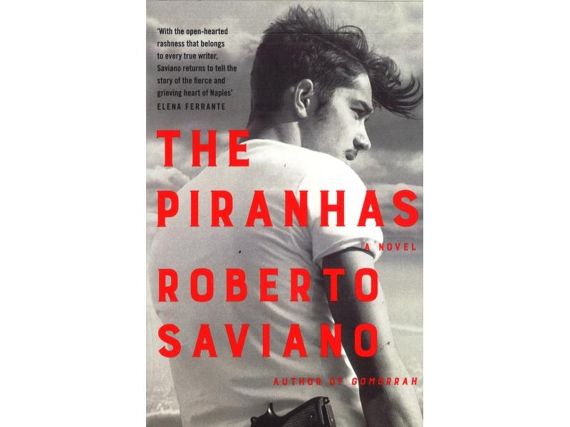 Roberto Saviano - The Piranhas